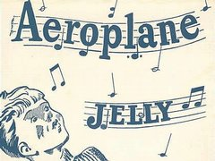 Aeroplane Jelly Song